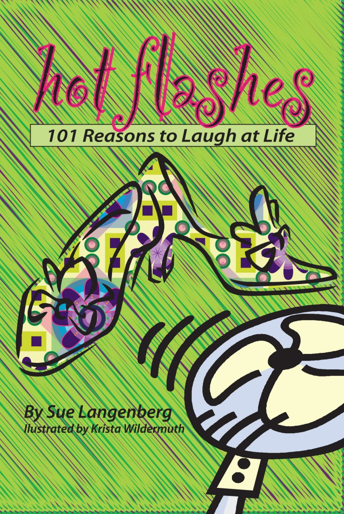 Hot Flashes: 101 Reasons to Laugh at Life –  by Sue Langenberg
